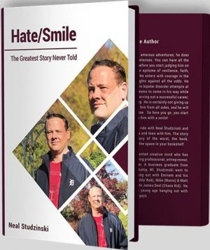 Hate Smile - The Greatest Story Never Told by Neal Studzinski
